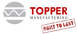 Topper Manufacturing Built to Last